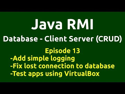 Ep 13 Java RMI - Database - CRUD - Fix lost connection to database - Test apps using VirtualBox