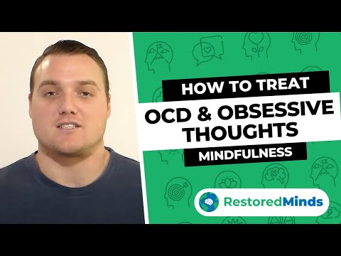How to Treat OCD & Obsessive Thoughts - Step 10 - Mindfulness