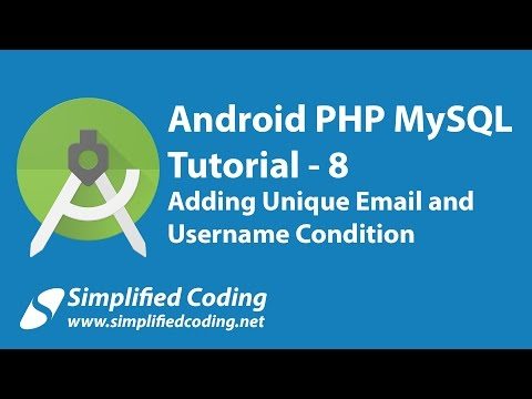 8. Android PHP MySQL Tutorial | Adding Unique Email and  Username Condition