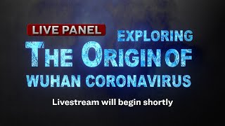 Live Panel: Exploring the Origins of the Wuhan Coronavirus | NTD