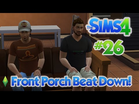 The Sims 4 | E26 - Front Porch Beat Down!