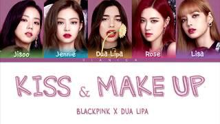 Dua Lipa & BLACKPINK - 'KISS AND MAKE UP' Lyrics (Color Coded Han/Rom/Eng/가사) | by VIANICA