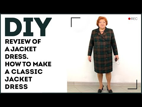 DIY: Review of a jacket dress. How to make a classic jacket dress.