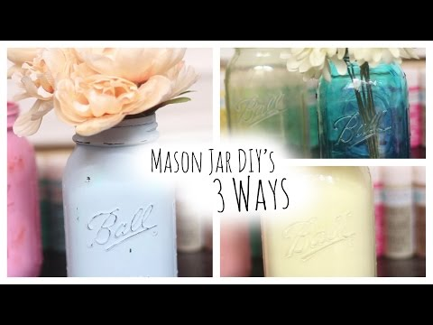 DIY: Colored Mason Jars 3 Ways