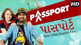 Passport FULL MOVIE   New Gujarati Film 2018   Malhar Thakar & Anna Ador