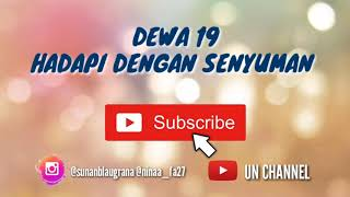 Download Dewa 19 Hadapi Dengan Senyuman Download Gratiss Mp3