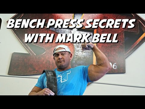 BENCH PRESS SECRETS WITH MARK BELL