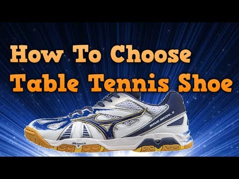How To Choose Table Tennis Shoes