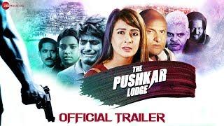 The Pushkar Lodge - Official Trailer | Preeti Jhangiani, Pradeep Kabra & Rituraj Mohanty