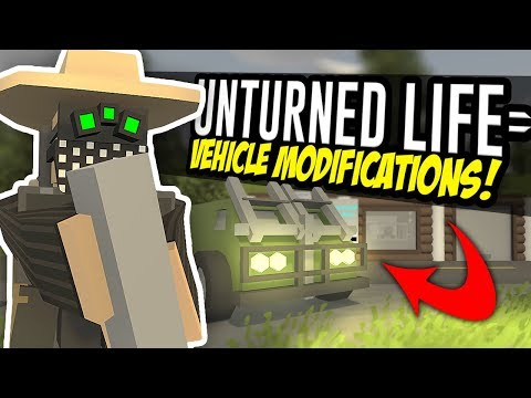 VEHICLE MODIFICATIONS - Unturned Life Roleplay #54