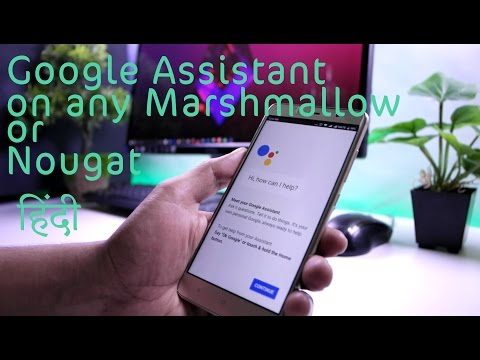Install Google Assistant On Any Android 6.0+ Without Root Hindi