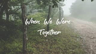 When We Were Together | Ambient Mix