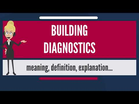 What is BUILDING DIAGNOSTICS? What does BUILDING DIAGNOSTICS mean? BUILDING DIAGNOSTICS meaning