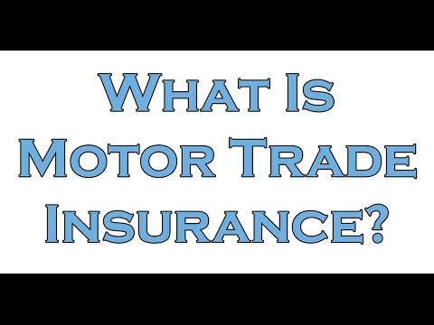 What is Motor Trade Insurance?