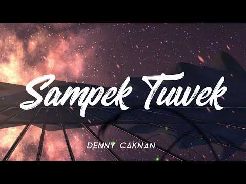 Lirik Lagu SAMPEK TUWEK (Full) By Denny Caknan Campursari - AnekaNews.net