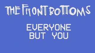 The Front Bottoms: Everyone But You [OFFICIAL VIDEO]