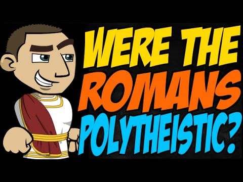 Were the Romans Polytheistic?