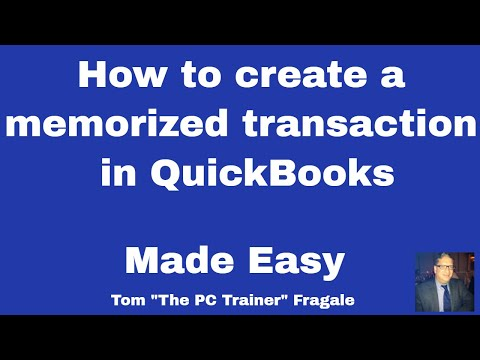 creating a memorized transaction in QuickBooks - How to create a memorized transaction in QuickBooks