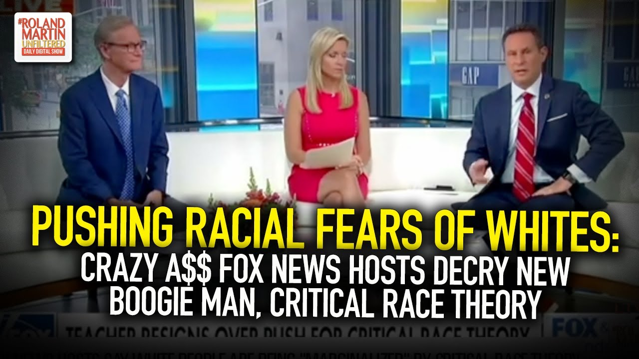 Pushing Racial Fears Of Whites: Crazy A$$ Fox News Hosts Decry New Boogie Man, Critical Race Theory