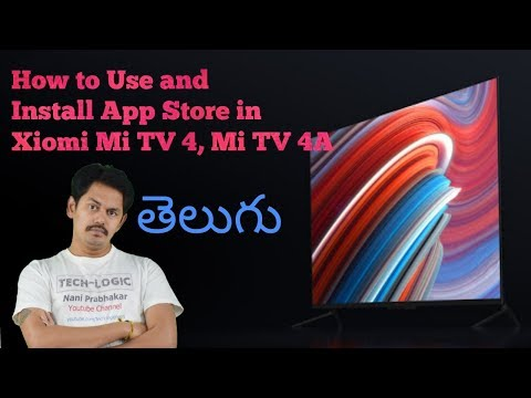 How to Use and Install App Store in Xiomi Mi TV 4, Mi TV 4A : in Telugu | Tech-Logic