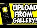 Snapchat Tips & Tricks-How To Upload Snaps From Camera Roll (Gallery) Without Any App 2016