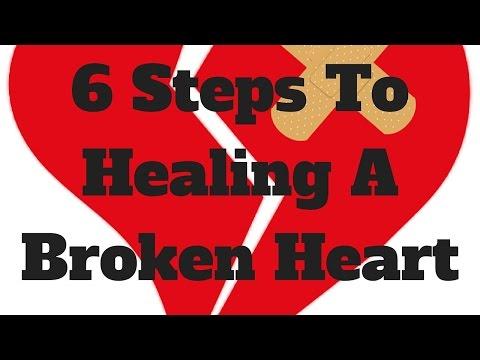6 Steps To Healing A Broken Heart