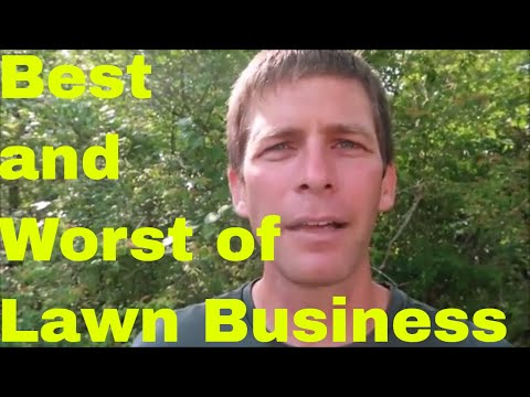 Best and Worst Part of the Lawn Care Business