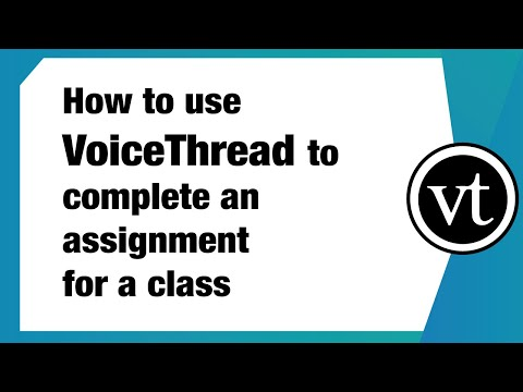 [Student] How to use VoiceThread to complete an assignment for a class