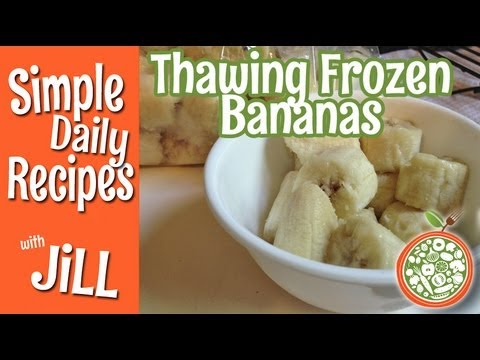 Thawing Frozen Bananas - Simple Daily Recipes