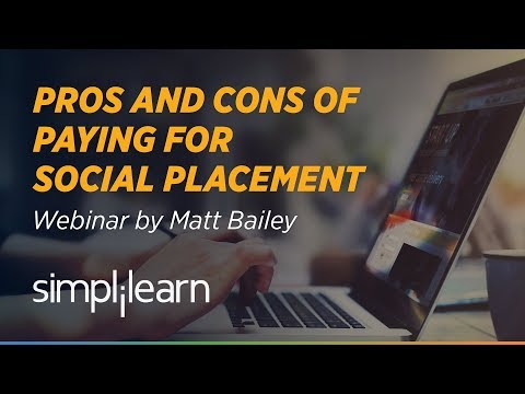 The Pros and Cons of Paying for Social Placement | Matt Bailey | Simplilearn Webinar