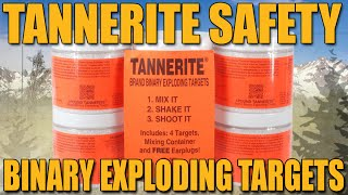 Tannerite Reactive Exploding Targets: Be smart about it.