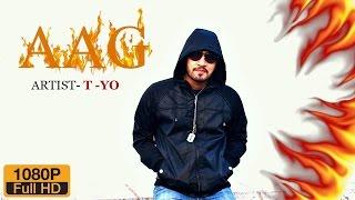 AAG - T YO | Latest Hindi Rap Song 2016 |Tushar Yelne |AAG OFFICIAL MUSIC VIDEO