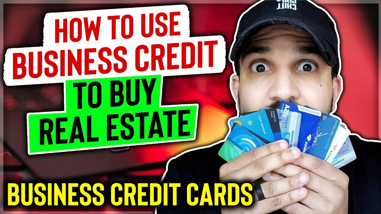 How To Use Business Credit To Buy Real Estate|Business Credit Real Estate