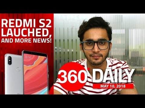 Xiaomi Redmi S2 Launched, OnePlus 6 Fast AF Sale, and More (May 10, 2018)