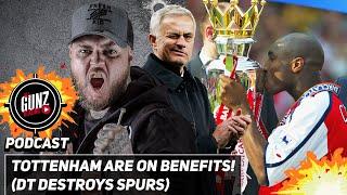 Tottenham Are On Benefits! (DT Destroys Spurs) | All Gunz Blazing NLD Special