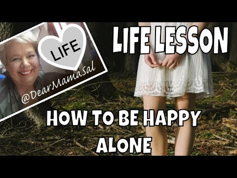 Life Lesson: How to be happy... alone with DearMamaSal (Replay of Live Broadcast)