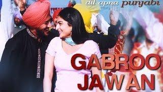 Gabroo Jawan - Video Song | Dil Apna Punjabi | Harbhajan Mann & Neeru Bajwa | Sukshindher