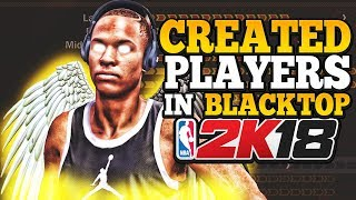 NBA 2K18 • HOW TO USE CREATED PLAYERS IN BLACKTOP • NBA 2K18