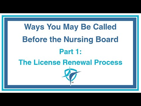 Ways You May Be Called Before The Nursing Board: Part 1 of 7 - The License Renewal Process
