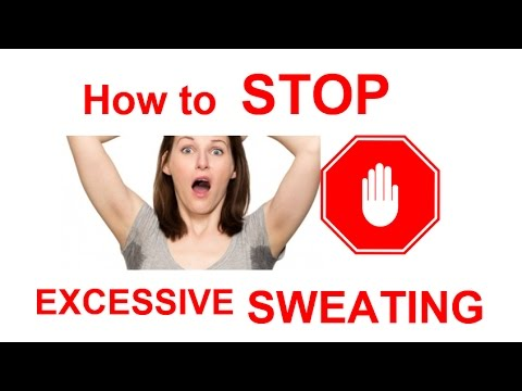 How to STOP Excessive SWEATING | HOW to Stop EXCESSIVE ARMPIT Sweating