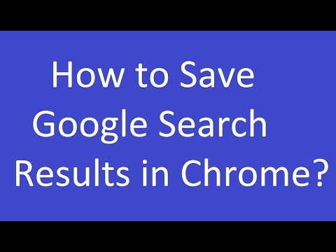 How to Save Google Search Results in Chrome?