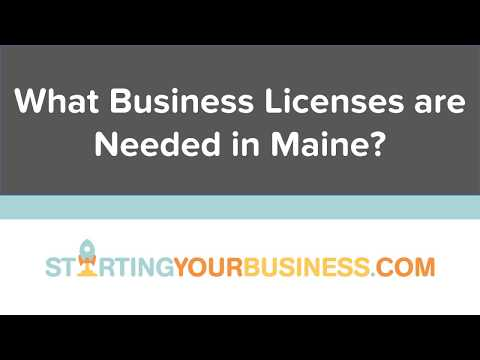 What Business Licenses are Needed in Maine - Starting a Business in Maine