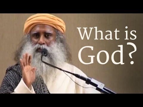 What is God? - Sadhguru