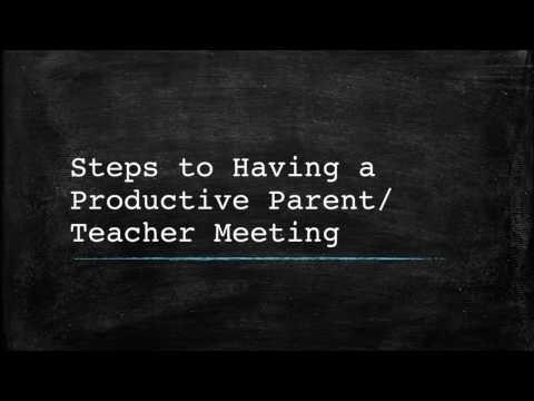 Steps To Having A Productive Parent/Teacher Meeting