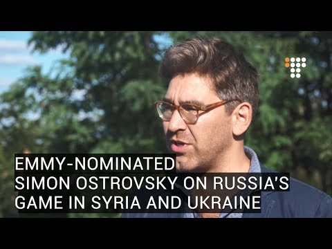 Emmy Nominated Simon Ostrovsky on Russia's Game in Syria and Ukraine