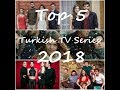 Top 5 Turkish TV Series 2018