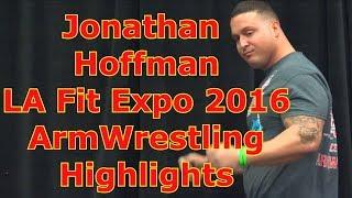 Jonathan Hoffman LA Fit Expo 2016 ArmWrestling Highlights