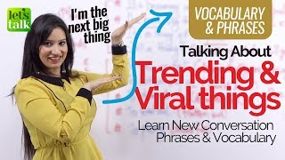 English Speaking Practice Lesson – Talking About 'Trending & Viral Things' – Speak English Fluently