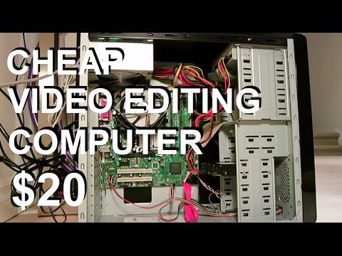 Cheap video editing computer build: $20