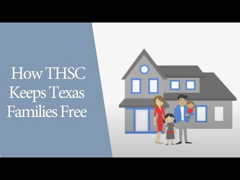 Just How Is THSC Keeping Texas Families Free?